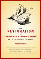 """""""The Restoration of Engravings, Drawings, Books, and Other Works on Paper"""" by . Schweidler"""