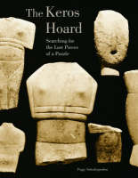"""The Keros Hoard - Searching for the Lost Pieces of  a Puzzle"" by Peggy Sotirakopoulou"