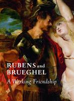 """Rubens and Brueghel - A Working Friendship"" by . Woollett"