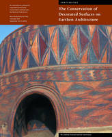 """The Conservation of Decorated Surfacces on Earthen Architecture"" by . Rainer"