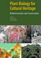 """""""Plant Biology for Cultural Heritage - Biodeterioration and Conservation"""" by . Caneva"""