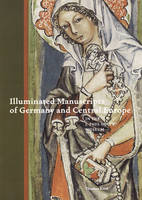 """Illuminated Manuscripts of Germany and Central Europe in the J.Paul Getty Museum"" by . Kren"