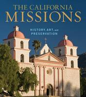 """The California Missions - History, Art, and Preservation"" by Edna Kimbro"