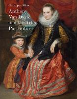 """""""Anthony Van Dyck and the Art of Portraiture"""" by Christopher White"""