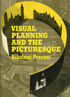 """""""Visual Planning and the Picturesque"""" by Nikolaus Pevsner"""