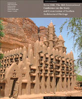 """Terra 2008 - The 10th International Conference on the Study and Conservation of Earthen Architectural Heritage"" by . Rainer"