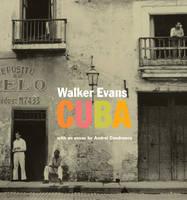 """""""Walker Evans - Cuba"""" by Andrei Codrescu"""