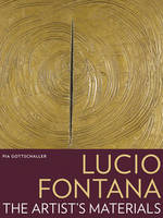 """""""Lucio Fontana - The Artist's Materials"""" by . Gottschaller"""