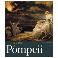 """The Last Days of Pompeii - Decadence, Apocalypse, Ressurrection"" by . Coates"