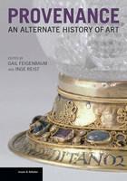 """Provenance - An Alternate History of Art"" by . Feigenbaum"