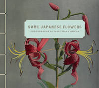"""Some Japanese Flowers - Photographs by Kazumasa Ogawa"" by . Ogawa"