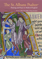 """St. Albans Psalter - Painting and Prayer in Medieval England"" by Kristen Collins"