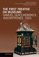 """""""The First Treatise on Museums - Samuel Quiccheberg's Inscriptiones, 1565"""" by . Quiccheberg"""