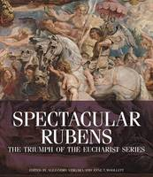 """Spectacular Rubens - The Triumph of the Eucharist Series"" by Alejandro Vegara"
