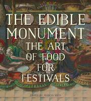 """The Edible Monument - The Art of Food for Festivals"" by Marcia Reed"