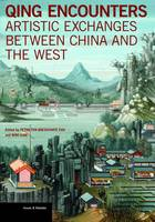 """""""Qing Encounters  - Artistic Exchanged between China and the West"""" by Petra Ten-Doesschate Chu"""