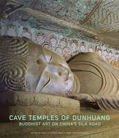 """Cave Temples of Dunhuang"" by Nigel Agnew"