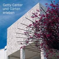 """Seeing the Getty Center and Gardens - German Edition"" by . Getty"