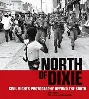 """North of Dixie - Civil Rights Photography Beyond the South"" by Mark Speltz"