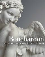 """Bouchardon - Royal Artist of the Enlightenment"" by Anne-lise Desmas"