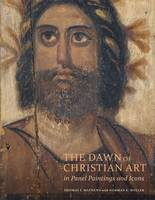 """""""The Dawn of Christian Art - In Panel Painings and Icons"""" by Thomas Mathews"""