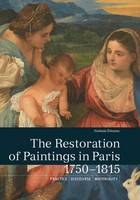 """The Restoration of Paintings in Paris, 1750-1815"" by Noemie Etienne"