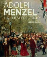 """Adolf Menzel - A Quest for Reality"" by Werner Busch"