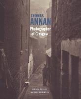 """""""Thomas Annan - Photographer of Glasgow"""" by Amanda Maddox"""