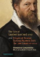 """The Life of Lambert Lombard (1565); and Effigies of Several Famous Painters from the Low Countries (1572)"" by Dominicus Lampsonius"