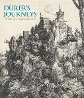 """Durer's Journeys"" by Susan Foister"