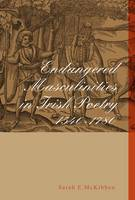 Endangered Masculinities in Irish Poetry 1540-1780 Jacket Image