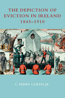 The Depiction of Eviction in Ireland 1845-1910 Jacket Image