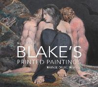 """Blake's Printed Paintings"" by Joseph Viscomi"