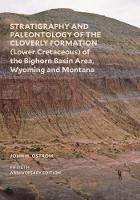 """Stratigraphy and Paleontology of the Cloverly Formation (Lower Cretaceous) of the Bighorn Basin Area, Wyoming and Montana"" by John H. Ostrom"