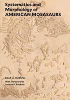 """Systematics and Morphology of American Mosasaurs"" by Dale A. Russell"