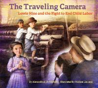 """""""The Travelling Camera - Lewis Hine and the Fight to End Child Labor"""" by Alexandra S. D. Hinrichs"""