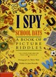 Image for I spy school days  : a book of picture riddles
