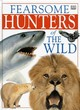 Image for Fearsome hunters of the wild