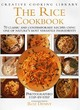 Image for The rice cookbook  : 70 classic and contemporary recipes using one of nature's most versatile ingredients