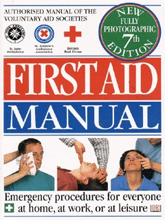 Image for First aid manual  : the authorised manual of St. John Ambulance, St. Andrew's Ambulance Association, and the British Red Cross