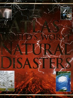 Image for The atlas of the world's worst natural disasters
