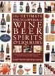 Image for The ultimate encyclopedia of wine, beer, spirits & liqueurs