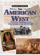 Image for The American West  : Native Americans, pioneers and settlers