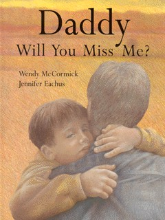 Image for Daddy will you miss me?