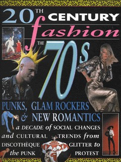 Image for The 70s  : punks, glam rockers & new romantics