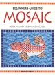 Image for A beginner's guide to mosaic