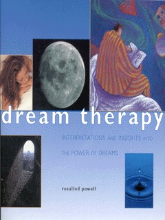 Image for Dream therapy  : interpretations and insights into the power of dreams