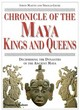 Image for Chronicle of the Maya kings and queens  : deciphering the dynasties of the ancient Maya