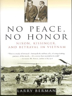 Image for No peace, no honor  : Nixon, Kissinger, and betrayal in Vietnam