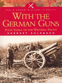 Image for With the German guns  : four years on the Western Front, 1914-1918